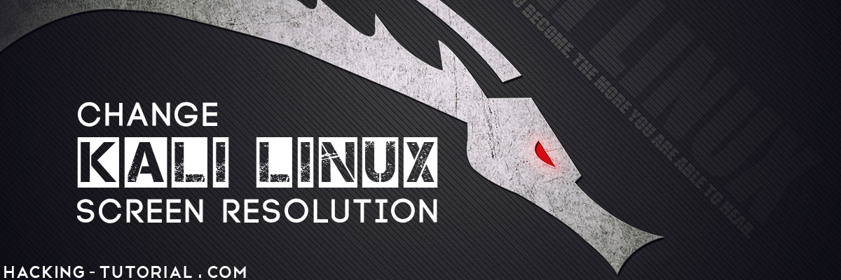 3 Steps How to Change Kali Linux Screen Resolution on